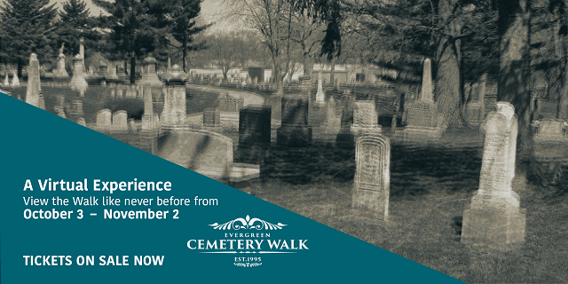 Ticket Sales Begin- 2020 Virtual Evergreen Cemetery Walk