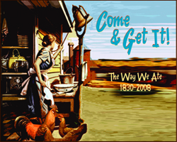 McLean County Museum of History Past Exhibits  Come & Get It! The Way We Ate 1830-2008 (2009-2012)