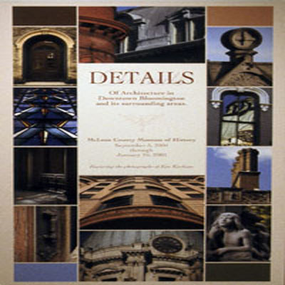 McLean County Museum of History Past Exhibits Details of Architecture (2004-2005)